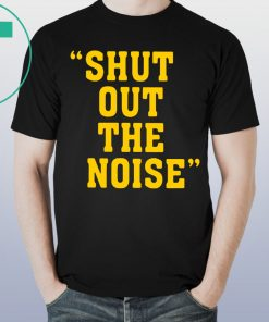 Shut Out The Noise Gift T-Shirt