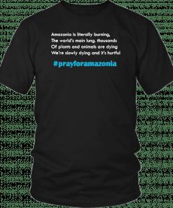pray for amazonia tshirt #prayforamazonia T-Shirt