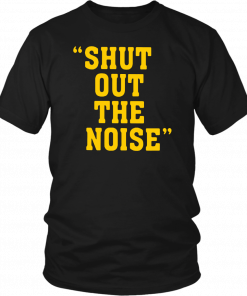 Shut Out The Noise T-Shirt