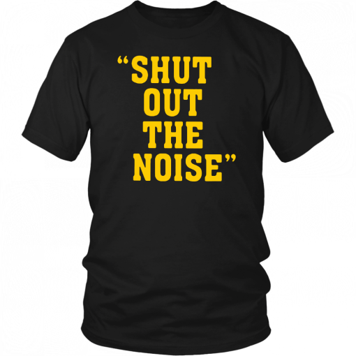 Shut Out The Noise T-Shirt