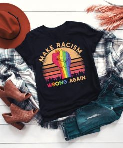 Anti Trump Shirt Make Racism Wrong Again Political Anti Trump T-shirt