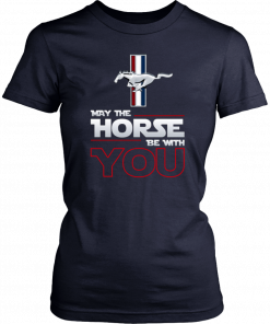 Ford mustang may the horse be with you T-Shirt