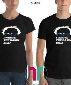 I Wrote The Damn Bill 2019 Gift T-Shirt