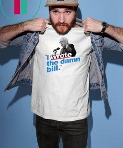 I Wrote The Damn Bill Mens T-Shirt