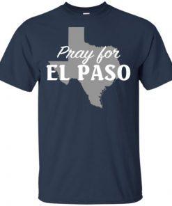 Pray for El Paso Texas Map shirts