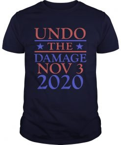 Undo the damage nov 3 2020 shirts