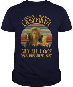 Vintage I Solved Jareth's Labyrinth And All I Got Was This Stupid Baby Shirts
