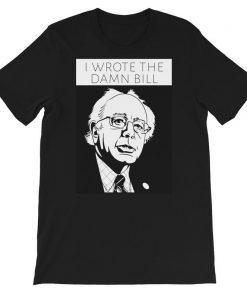 i wrote the damn bill t shirt Short-Sleeve Unisex T-Shirt