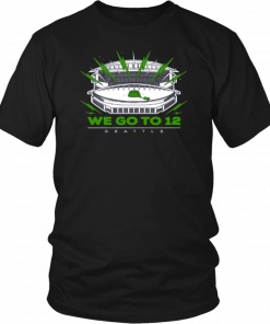 """We Go To 12"" Seattle Seahawks Shirts"