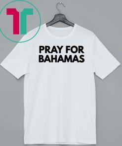 Pray for bahamas strong T-Shirt