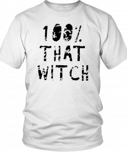 100% That Witch Shirt Funny Halloween T-Shirt