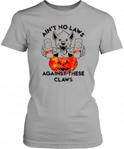 Ain't no laws against these claws Halloween T-Shirt