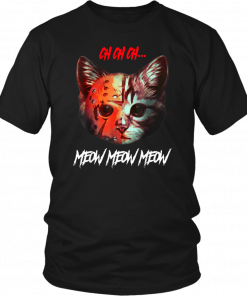 Ch ch ch Meow Meow Halloween Scary Cat T-Shirt
