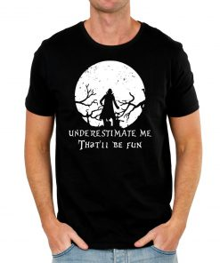Underestimate Me That'll Be Fun Dracula T-shirt