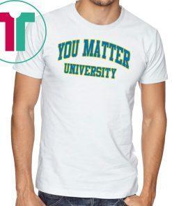 Your Matter University Classic Tee Shirt