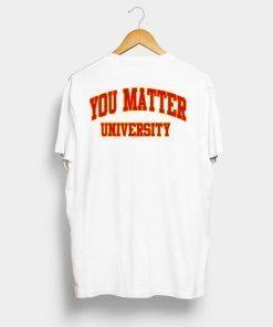 Your Matter University T-Shirt