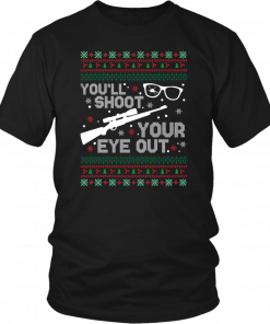 You'll shoot your eye our Christmas Shirt