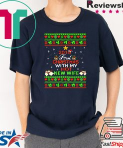 2019 First Christmas with my hot New wife Tee Shirt