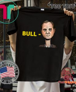 """Bull-Schiff"" For Donald Trump T-Shirt"
