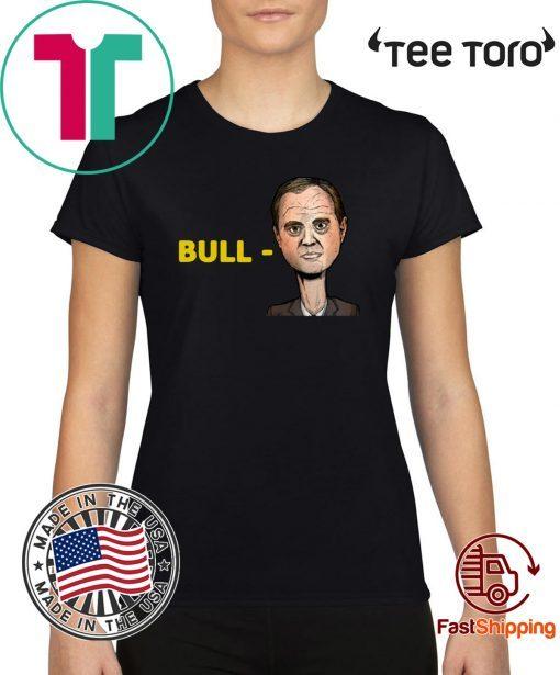 """Bull-Schiff"" For Donald Trump T-Shirt"