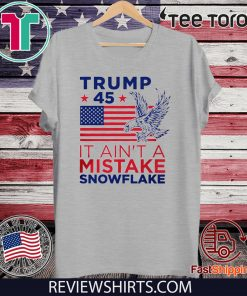 Vote Donald Trump Ain't a Mistake T-Shirt