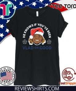 Vladimir Guerrero He Knows If You've Been Vlad Or Good T-Shirt
