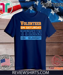 Volunteer On Saturday Titan On Sunday Nashville Knoxville 2020 T-Shirt