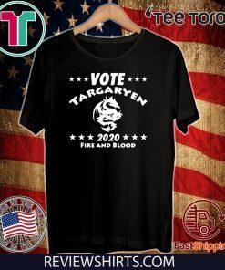 Vote Targaryen 2020 fire and blood Shirt T-Shirt
