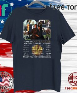 06 Years of Outlander 2014 -2020 Thank You For The Memories Hot T-Shirt