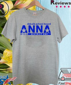 Vote Anna Hill District 1 BOE Shirt - Put a CPA to work for you! 2020 T-Shirt