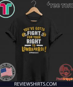 YOU'VE GOTTA FIGHT FOR YOUR RIGHT TO LOMBARDI KANSAS CITY OFFICIAL T-SHIRT