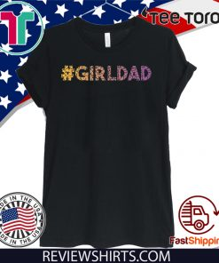 #girldad Girl Dad Father of Girls Great Gift 2020 T-Shirt