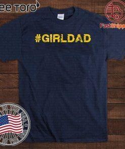 #girldad Girl Dad Father of Girls Premium 2020 T-Shirt