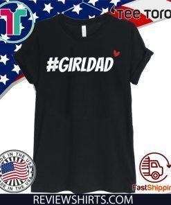 #girldad girl dad father love men women boy girl 2020 T-Shirt