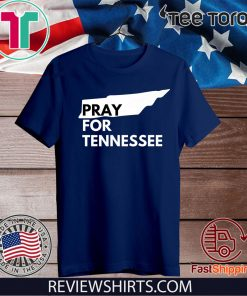 Pray For Tennessee Shirt - Stay Strong Tennessee Nashville Tornado T-Shirt