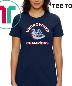 Uncrowned Champions Gonzaga basketball Official T-Shirt