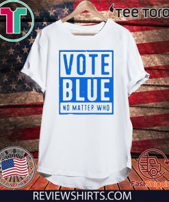 Vote Blue Shirt No Matter Who 2020 T-Shirt