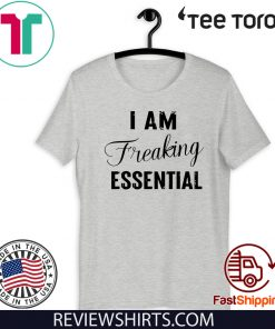 ALANCA I AM Freaking Essential Shirt T-Shirt