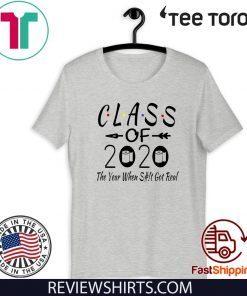 #ToiletPaper Seniors Class Of 2020 The Year Shit Got Real T-Shirt