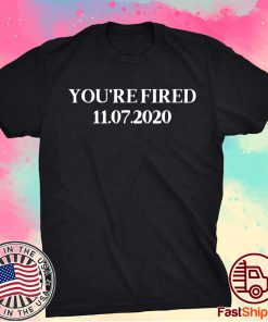 You Are Fired Trump Democrats Shirt