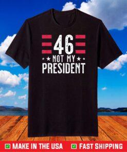 46 Joe Biden is not my president T-Shirt