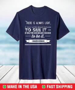 Amanda Gorman Inauguration Poem Quote T-Shirt