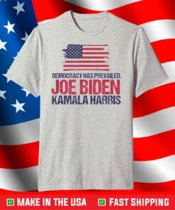 Inauguration Day Biden Speech Quote Democracy Has Prevailed T-Shirt