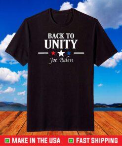 Joe Biden inaugural speech Back to unity 2021 T-Shirt