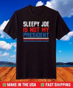 Joe Biden is not my president shirt Sleepy Joe Anti Biden US 2021 Unisex T-Shirt