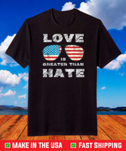 Love Is Greater Than Hate United America Joe Biden Quote T-Shirt