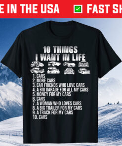10 Things I Want In My Life Cars More Cars car lovers Unisex T-Shirt