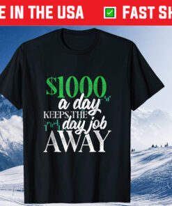 1000 Dollars A Day Stock Trading Classic Tshirt