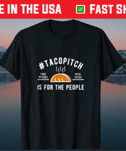 #TacoPitch Is For The People Gift T-Shirt