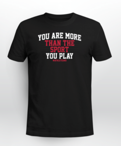 #AthleteAnd You Are More Than The Sport You Play Tee Shirt